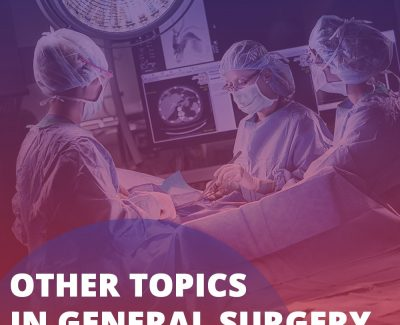 Other Topics in General Surgery